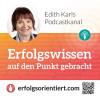 Edith Karls neuer Podcastkanal bringt Erfolgswissen auf den Punkt