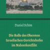 Rechtsprechung im Nahostkonflikt ? neues Buch untersucht die Bedeutung des Obersten Israelischen Gerichtshofes