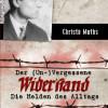 Der (Un-)Vergessene Widerstand – neues Buch gedenkt der Helden des Alltags im antifaschistischen Widerstand