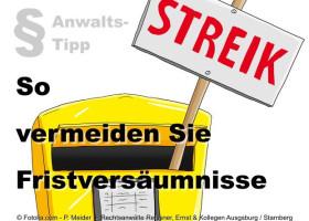 Anwalts-Tipp  zum Poststreik: Achtung bei Fristen und Rechtsgeschäften!