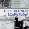 Der Stier von Scapa Flow ? zweiter Band der Trilogie liefert historisches Material von Bord eines U-Boots