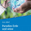 Paradies Erde und seine seltsamen Bewohner ? eine Erzählung über die Herkunft der Menschheit