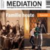 """""""Familie heute"""" – Die Wirtschaftsmediation, Ausgabe 4/2015"""