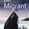 Der Migrant – Polithtriller setzt sich mit hochaktuellen Themen auseinander