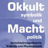 """Buch-Neuerscheinung """"Okkultsymbolik und Machtpolitik"""""""
