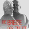 Die Breite der Zeit – Bewegender und anregender Roman über Liebe im hohen Alter