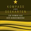 Kompass und Seekarten – vom Leben eines Korvettenkapitäns inmitten des jugoslavischen Bürgerkriegs