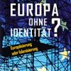 """Neuerscheinung: Bassam Tibi: """"Europa ohne Identität?"""""""