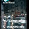 Kopfsteinpflaster Susannenstraße – Geschichten und Geschichte einer Straße im Hamburger Schanzenviertel