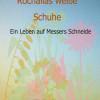 Rochallas weiße Schuhe – Biografie über ein Leben zwischen Journalismus, Folter und Schicksalsschlägen