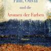 Paul, Olivia und die Aromen der Farben – ein Roman über Kreativität und die Freiheit des Denkens