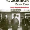 """Neuerscheinung: """"The Sobibor Death Camp"""" von Chris Webb"""