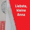 Liebste, kleine Anna – Familienerzählung aus der Zeit der Weltkriege