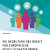 Leben nach dem Brexit: Problematische Gesellschaftsformen