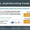 "Duale Ausbildung aus verschiedenen Perspektiven / Studie ""Azubi-Recruiting Trends"": 2019 zum zehnten Mal (FOTO)"