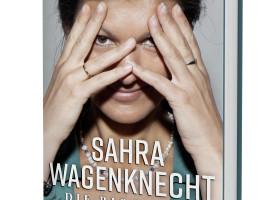 Sahra Wagenknecht – Die Biografie