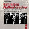Helios-Verlag, K.-H. Pröhuber, Doku: Nagel: Himmlers Waffenforscher, ISBN 978-3-86933-068-6