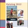 Jetzt erschienen: der MISEREOR-Katalog 2012 mit Neuerscheinungen des Bischöflichen Hilfswerkes