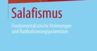 Salafismus: Radikalisierung in Deutschland vermeiden