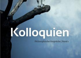 Kolloquien  – neues philosophisches Lesebuch leitet zur philosophischen Diskussion und zum Nachdenken an